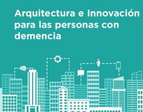 """La Dra. Sierra participará en las jornadas """"Arquitectura e Innovación para las personas con demencia"""""""